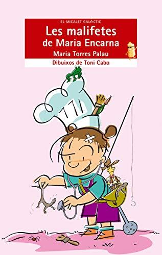 Les malifetes de MAria Encarna. Dibuixos de Toni Cabo.: TORRES PALAU, MAria