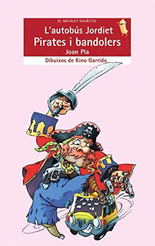 9788476609941: L'autobús Jordiet. Pirates i bandolers (EL MICALET GALACTIC)