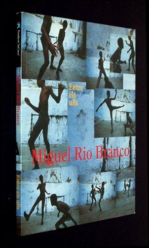 9788476646649: Miguel Rio Branco: Entre Els Ulls (Catalan and English Edition)
