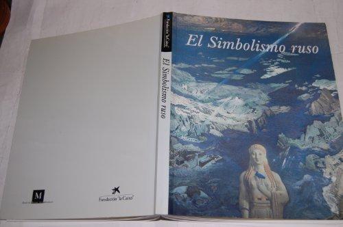El Simbolismo Ruso: Marcade, Jean-Claude and John E Bowlt, Estrella de Diego et al.