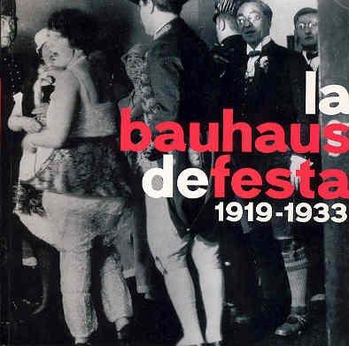 9788476648759: La Bauhaus De Festa 1919 1933
