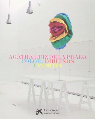 Agatha Ruiz de la prada: color, dibuixos I vestits: Prada, A. Ruiz De La