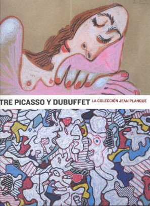 9788476649305: Entre Picasso Y Dubuffet/ Between Picasso and Dubuffet: La Coleccion Jean Planque (Spanish Edition)