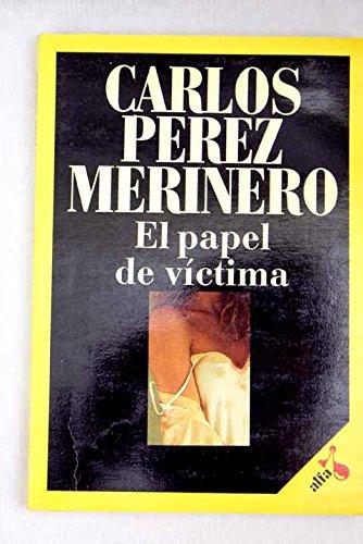 9788476681091: El papel de víctima (Alfa) (Spanish Edition)