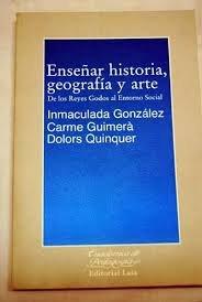 Enseñar historia, geografía y arte. De los: González, Inmaculada /