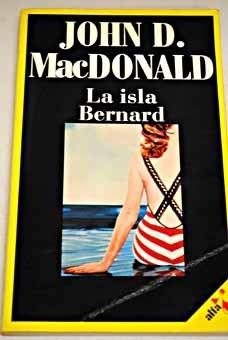 LA ISLA BERNARD: MACDONALD, John D.