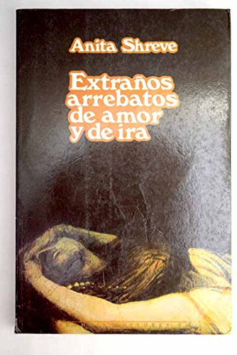 9788476691878: EXTRAÑOS ARREBATOS DE AMOR Y DE IRA