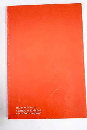9788476693841: Comer, Adelgazar - Y No Volver a Engordar (Spanish Edition)