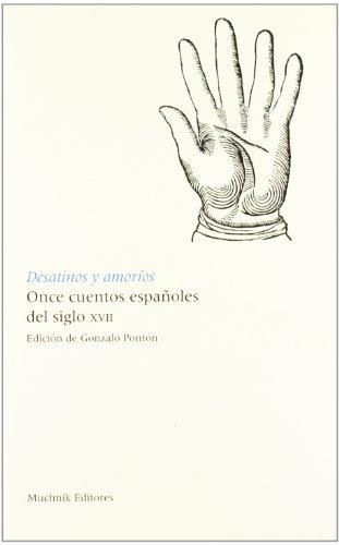 9788476694039: Desatinos y amoríos.: Onze cuentos españoles del siglo XVII