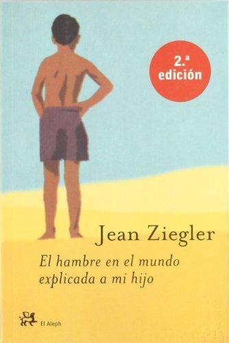 El hambre en el mundo explicada a: Ziegler, Jean.