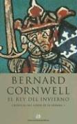 El Rey del Invierno (Spanish Edition) (8476694644) by Bernard Cornwell