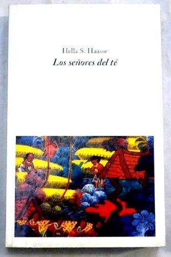 LOS SEÑORES DEL TE: HELLA S. HAASSE