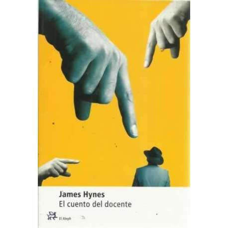 El Cuento del Docente (Spanish Edition) (8476695373) by Hynes, James