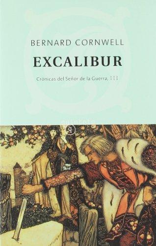 Excalibur. Crónicas del Señor de la Guerra,: Bernard Cornwell