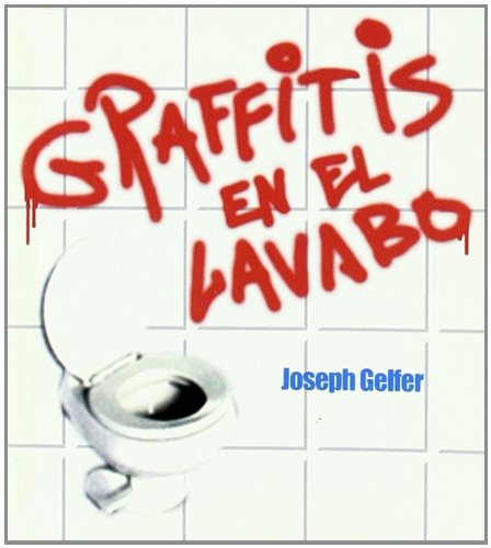 Graffitis En El Lavabo (Minilibros El Aleph) (Spanish Edition): Joseph Gelfer