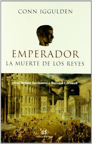 9788476696552: Emperador II.: La muerte de los Reyes (NOVELA HISTORICA)
