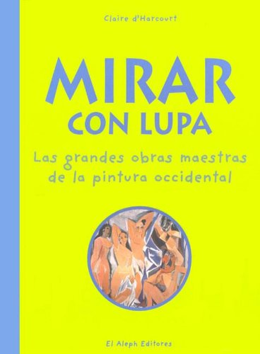 9788476696613: Mirar Con Lupa: Las Grandes Obras Maestras De La Pintura Occidental: 2 (Junior) (Spanish Edition)