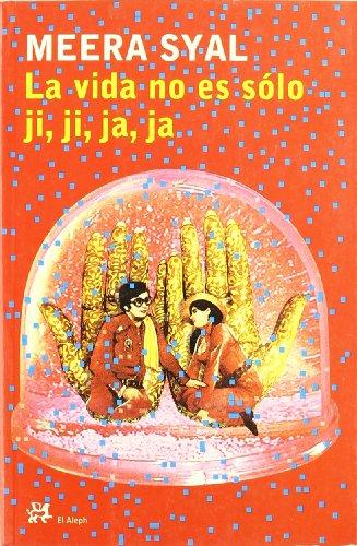 La Vida No Es Solo Ji Ji Ja Ja (Spanish Edition) (8476696647) by Syal, Meera