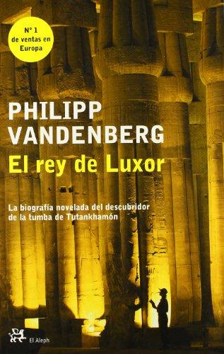 9788476696873: El Rey de Luxor/ The Kind of Luxor (Novela Histórica El Aleph) (Spanish Edition)