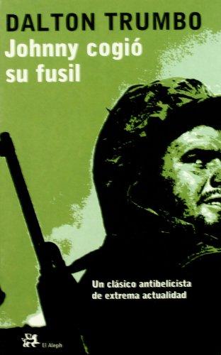 9788476696941: Johnny Cogio Su Fusil (Modernos Y Clasicos) (Spanish Edition)