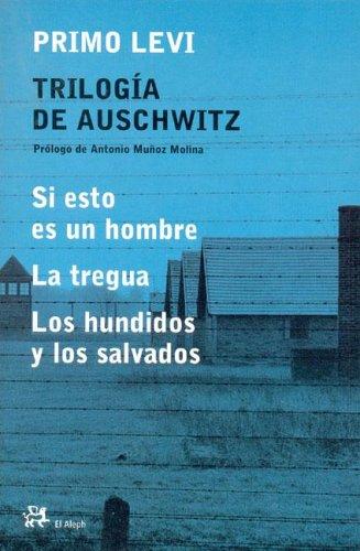 9788476696989: Trilogía de Auschwitz: (Si esto es un hombre / La tregua / Los hundidos y los salvados) (MODERNOS Y CLÁSICOS)