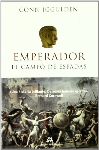 9788476697115: El Campo De Espadas / The Field of Swords (The Emperor Series) (Spanish Edition)
