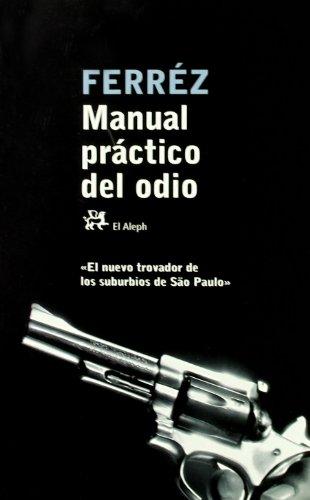 9788476697375: Manual pr�ctico del odio (Modernos y Cl�sicos)