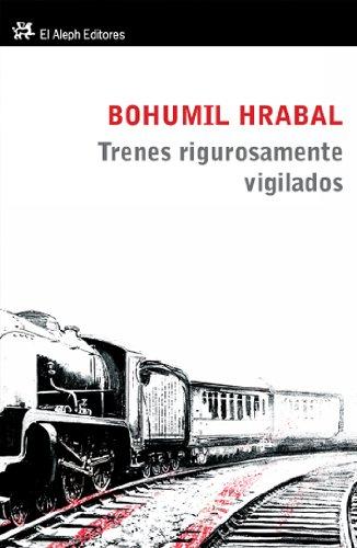 9788476697412: Trenes Rigurosamente Vigilados (Spanish Edition)