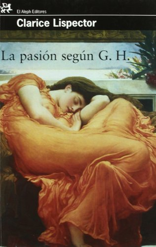 MYC087. LA PASION SEGUN G.H. (2? ED.2008): Lispector, Clarice