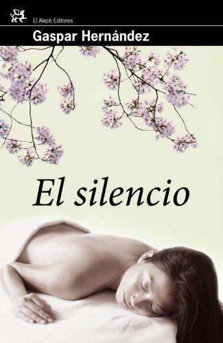 9788476698747: El silencio (Modernos Y Clasicos Del Aleph)
