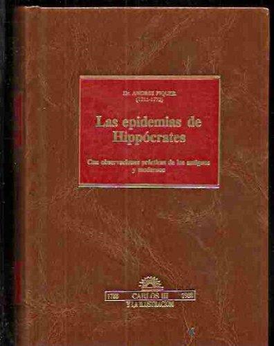 9788476700679: EPIDEMIAS DE HIPPOCRATES - LAS. CON OBSERVACIONES PRACTICAS DE LOS ANTIGUOS Y MODERNOS (EDICION FACSIMIL DE LA EDITADA EN 1761)