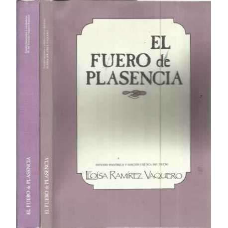 El fuero de Plasencia: Estudio historico y edicion critica del texto (Spanish Edition): Plasencia (...