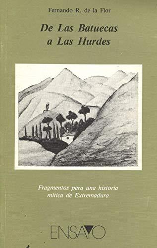 De las Batuecas a las Hurdes: Fragmentos: Flor, Fernando R.