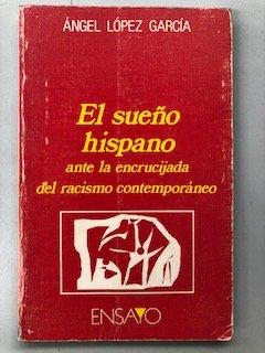 9788476711842: El sueño hispano ante la encrucijada del racismo contemporáneo (Ensayo) (Spanish Edition)