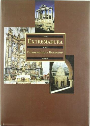 9788476713112: Extremadura, patrimonio de la humanidad : Cáceres, conjunto arqueológico de Mérida, Real Monasterio de Guadalupe
