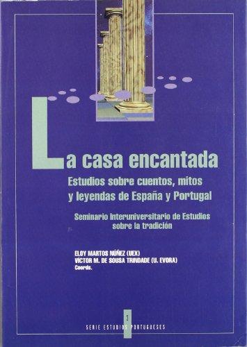 9788476714010: La casa encantada : estudios sobrecuentos, mitos y leyendas de España y Portugal