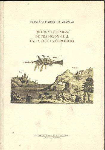 9788476714515: Mitos y leyendas de tradicion oral en la alta Extremadura (Coleccion Estudio) (Spanish Edition)