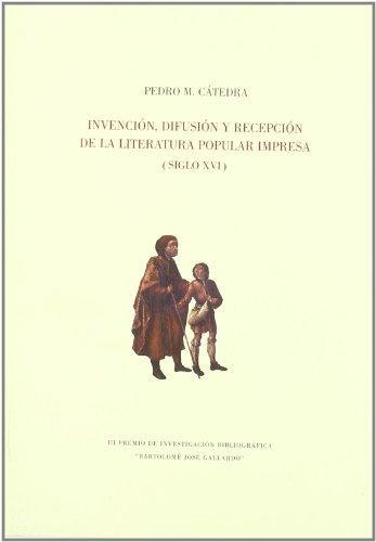9788476716540: Invencion, difusion y recepcion dela literatura popular impresasiglo XVI