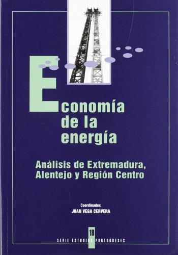 9788476716601: Economia de la energia. analisis de Extremadura, alentejo y region centro