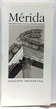 MERIDA PARIMONIO DE LA HUMANIDAD CONJUNTO MONUMENTAL: YOLANDA BARROSO /