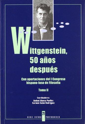 Wittgenstein, 50 Años Despues. Con Aportaciones del 1. Congreso Hispano-luso de Filosofia. ...
