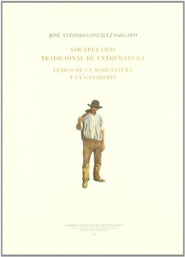 9788476717226: Vocabulario tradicional de Extremadura - lexico de la agricultura