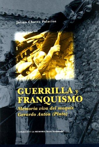 9788476718483: Guerrilla y franquismo : memoria viva del maquis Gerardo Antón (Pinto)