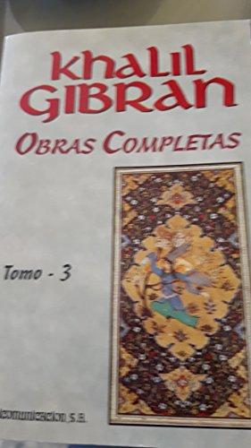 OBRAS COMPLETAS. TRES VOLUMENES.: GIBRAN, Khalil.