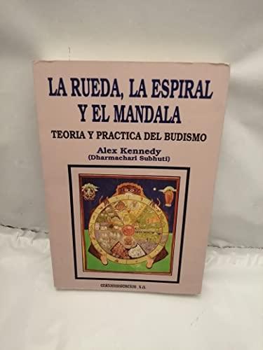 9788476724798: La Rueda, la Espiral y el Mandala. Teoría y práctica del budismo