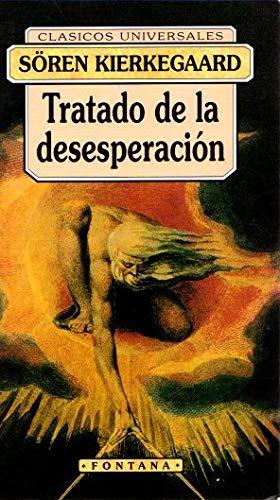 9788476726389: Tratado de la desesperación (Fontana. Clásicos universales) [Paperback] [Jan 01, 1995] Kierkegaard, Sören