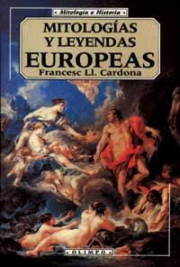 9788476727973: MITOLOGIAS Y LEYENDAS EUROPEAS