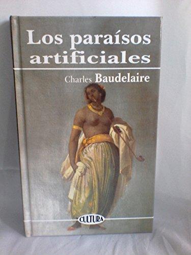 LOS PARAISOS ARTIFICIALES: CHARLES BAUDELAIRE