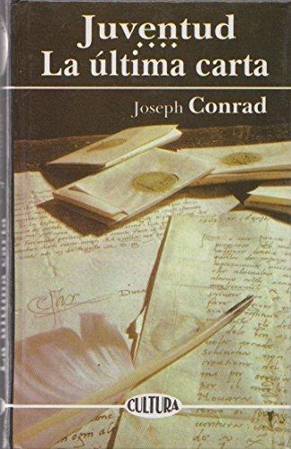 Juventud la ultima carta (9788476729939) by Joseph Conrad