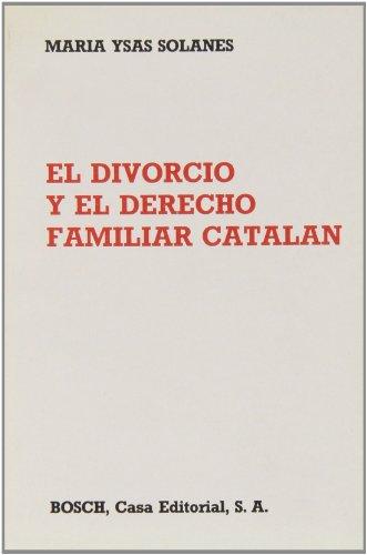 El divorcio y el derecho familiar catalán (Paperback): Marà a Ysàs Solanes
